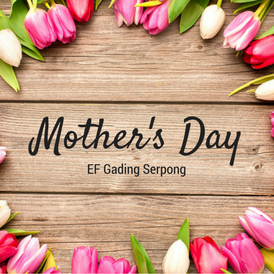 Mother's Day at EF Gading Serpong
