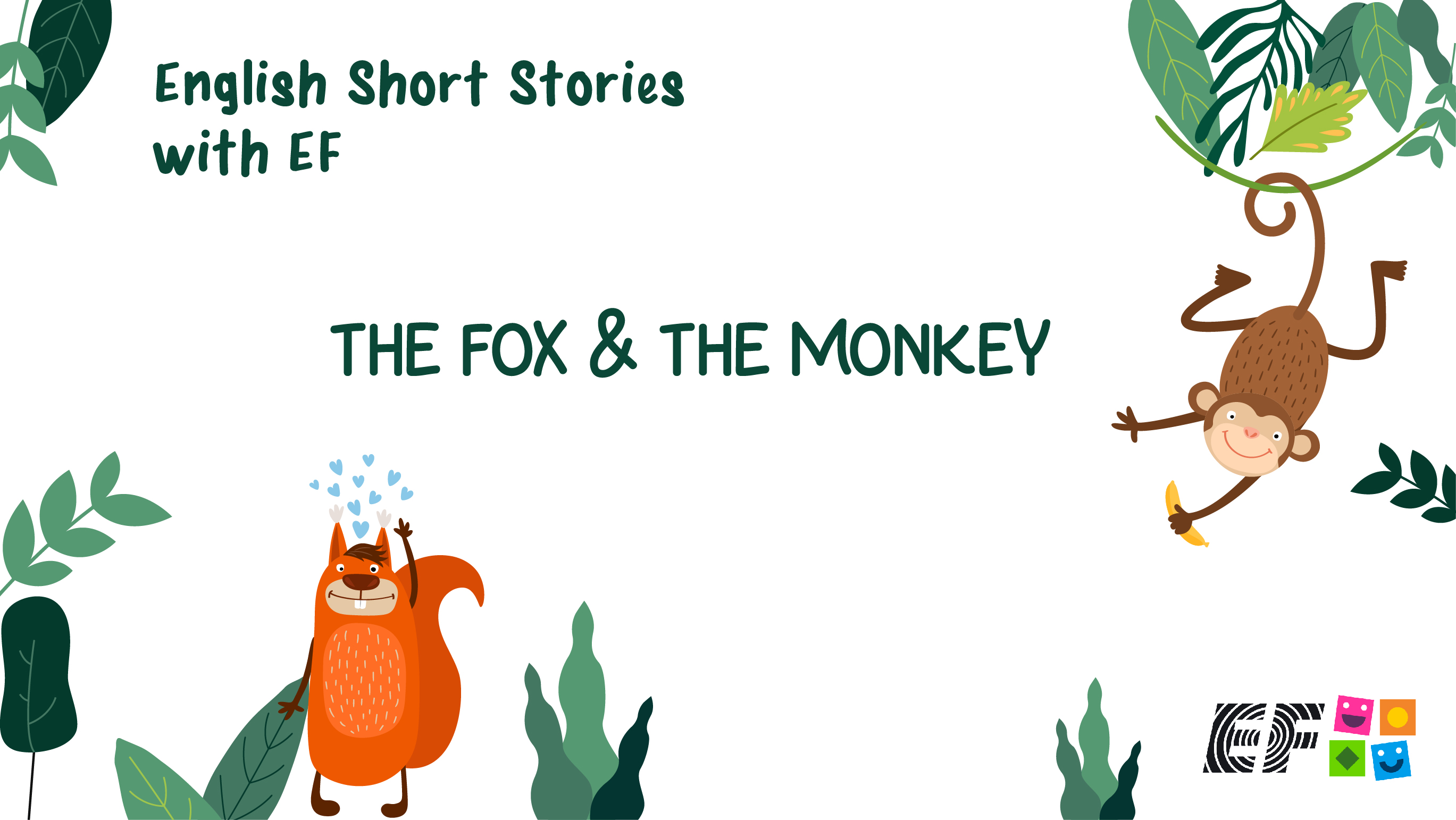 English Short Stories - The Fox And The Monkey