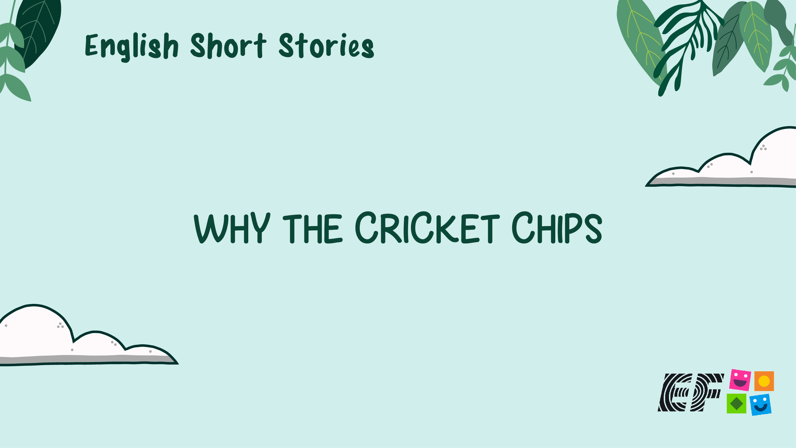 English Short Stories  - Why The Crickets Chirps